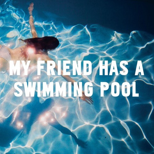 Mausi My Friend Has A Swimming Pool