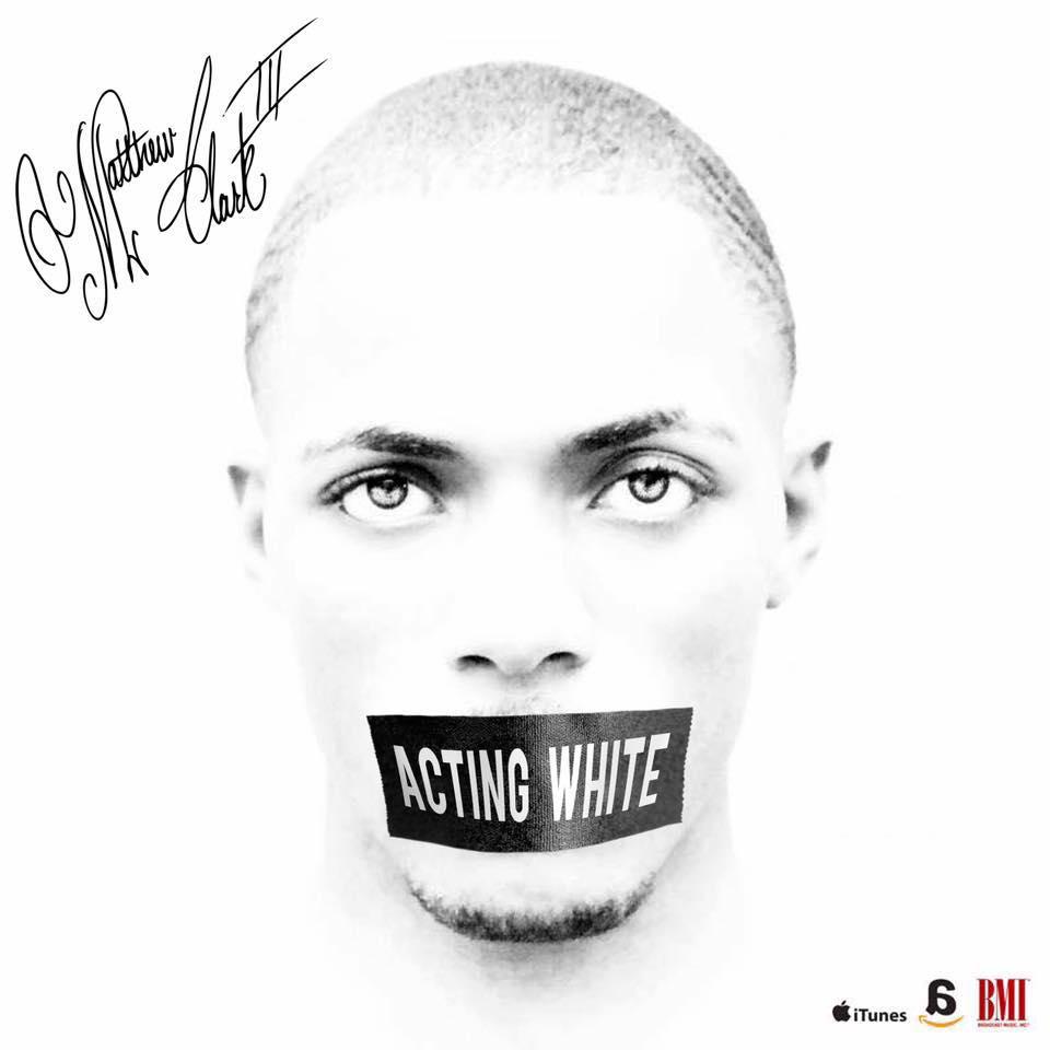 "Austin, TX: Matthew Clark III – ""Acting White"""