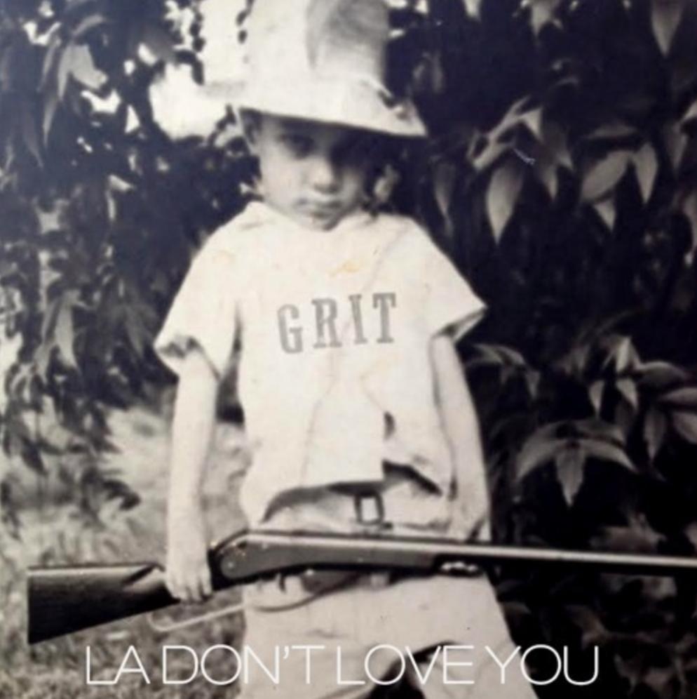 """Los Angeles: GRIT – """"LA Don't Love You"""""""