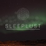 "LA: SLEEPLUST – ""My Place"""