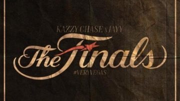 "Las Vegas: JAYY X Kazzy Chase – ""The Finals"""