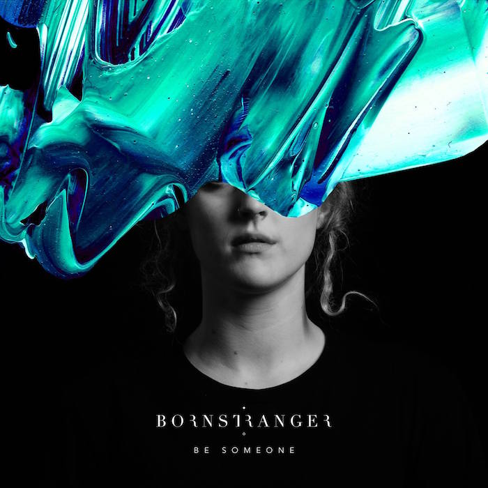 "UK: Born Stranger – ""Be Someone"""
