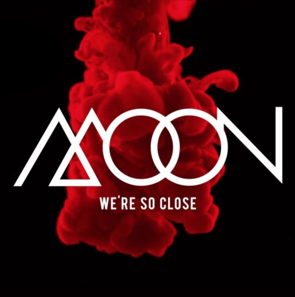 """Los Angeles: MOON – """"We're So Close"""""""